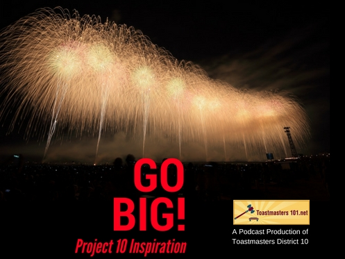 Go Big and Inspire Your Audience! Project 10