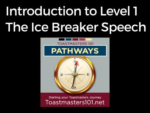 Intro to Level 1 & the Ice breaker speech