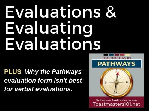 Finding Right Evaluator >> Evaluation Evaluations Toastmasters 101