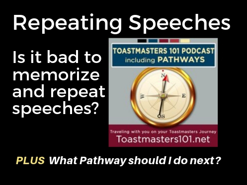 Repeating Speeches and memorization Toastmasters 101