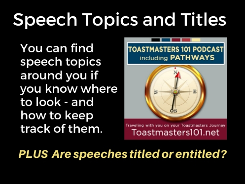 Speech Topics and Titles Toastmasters 101