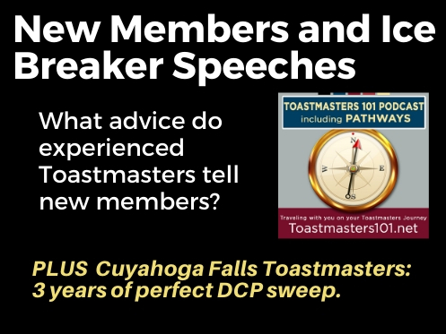 New Members Ice Breaker Speeches and honoring Cuyahoga Falls Toastmasters 101
