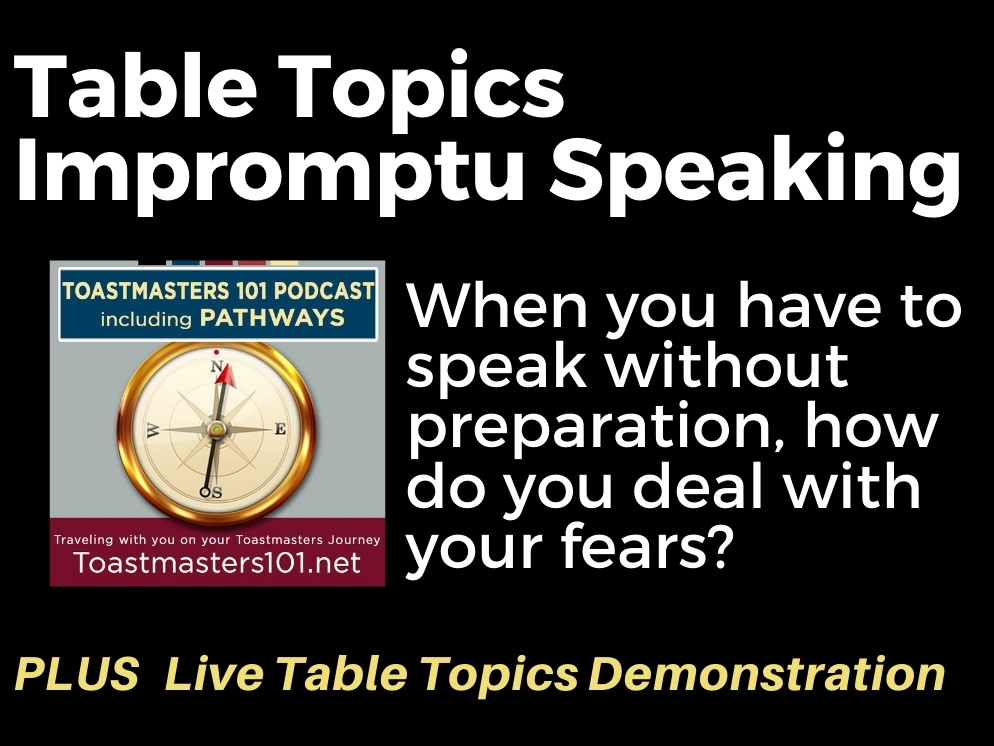 Table Topics overcome your fear of public speaking impromptu Toastmasters 101