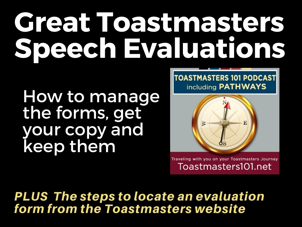 Great Toastmasters Speech Evaluations:  How to Get and Keep Them