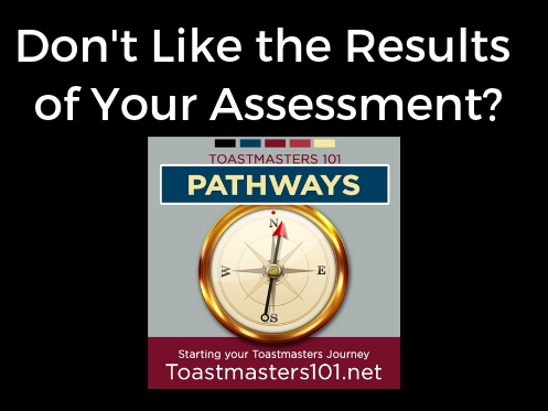 Don't Like the Results of Your Assessment?