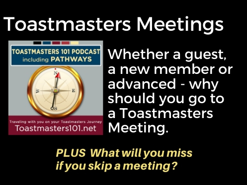 Toastmasters Meetings:  Why you should go