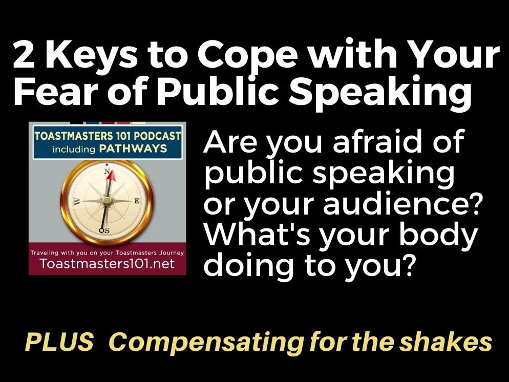2 Keys to overcome your fear of public speaking Toastmasters 101 podcast