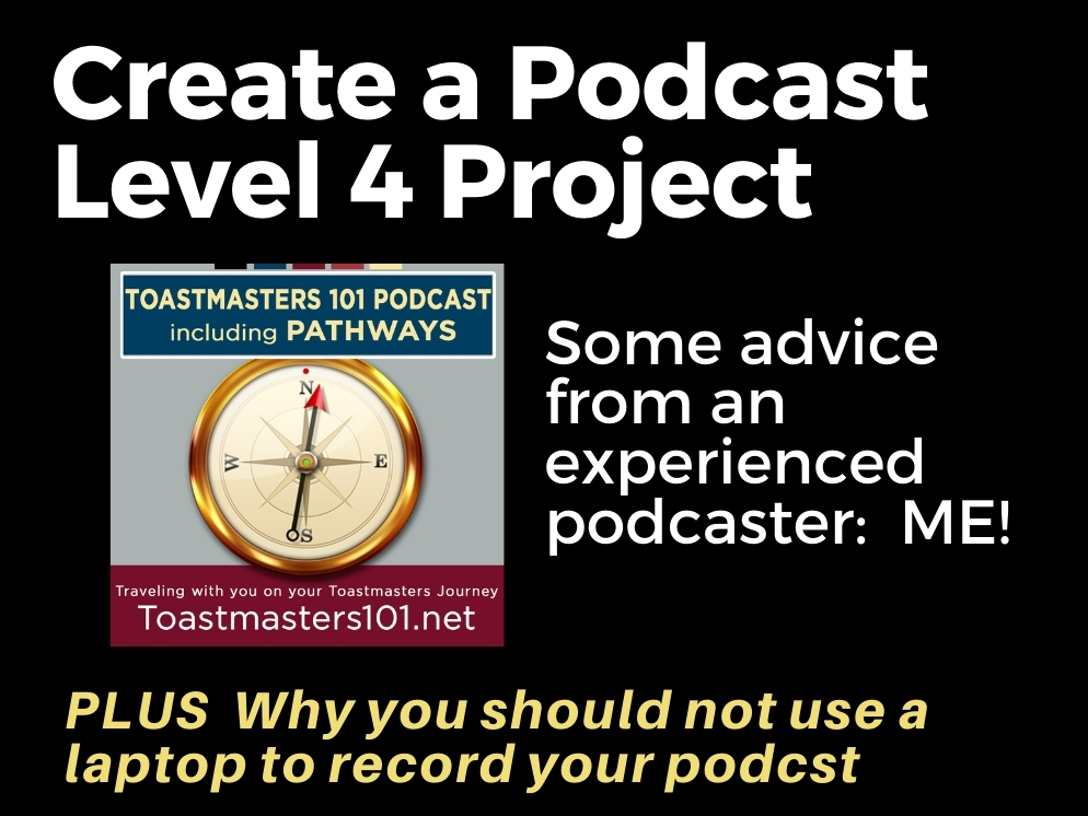 Toastmasters Level 4 Project:  Create a Podcast